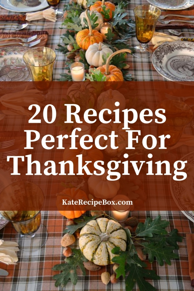 20 RecipesPerfect ForThanksgiving